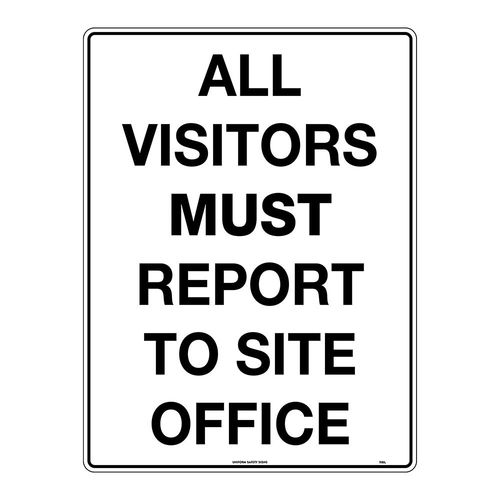 600x450mm - METAL - All Visitors Must Report to Site Office, EA