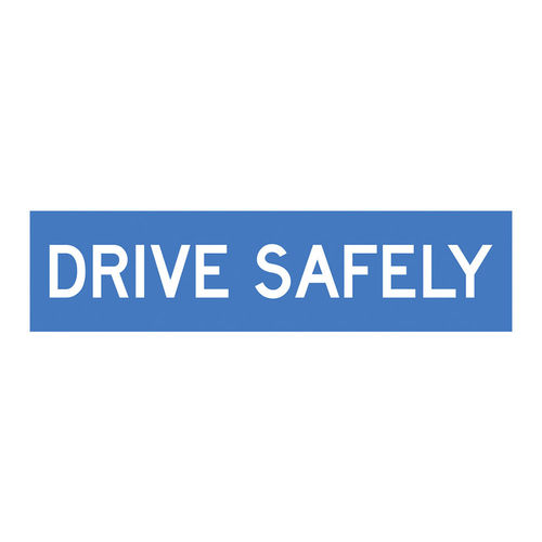 DRIVE SAFELY, COFLUTE, 1200x300mm class 1, EA